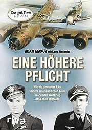 Eine höhere Pflicht: Wie ein deutscher…
