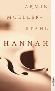 Hannah. av Armin Mueller-Stahl