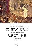 Komponieren für Stimme : von Monteverdi bis Rihm : ein Handbuch / Stephan Mösch (Hrsg.)