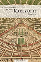 Kleine Geschichte der Stadt Karlsruhe by…