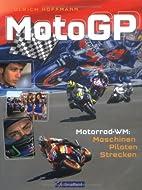 MotoGP: Motorrad-WM: Maschinen - Piloten -…