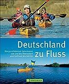 Deutschland zu Fluss: Die 50 schönsten…