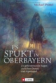 Es spukt in Oberbayern: 25 geheimnisvolle…