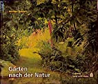 Gärten nach der Natur by Manfred Grawert