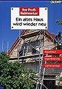 Ein altes Haus wird wieder neu - Bauablauf, Eigenleistung, Gartenanlage - Peter Himmelhuber