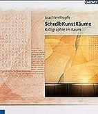 SchreibKunstRäume by Joachim Propfe