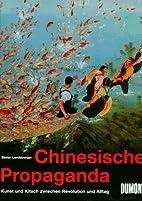 Chinesische Propaganda. Kunst und Kitsch…