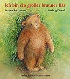 Ich bin ein großer brauner Bär.…