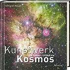 Kunstwerk Kosmos: Die Himmel erzählen…