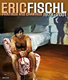 Eric Fischl : paintings and drawings, 1979-2001 / [edited by Annelie Lütgens ; preface by Gijs van Tuyl]