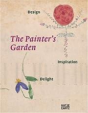 The Painter's Garden: Design,…