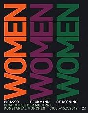 Women : Picasso, Beckmann, de Kooning :…