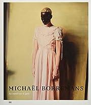 Michaël Borremans: As Sweet as It Gets…