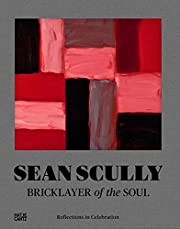 Sean Scully: Bricklayer of the Soul:…