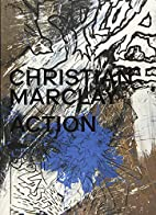 Christian Marclay: Action by Allen Weiss