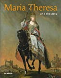 Maria Theresa and the arts / edited by Stella Rollig, Georg Lechner