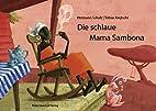 Die schlaue Mama Sambona by Hermann Schulz