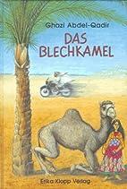 El camello de hojalata by Ghazi Abdel-Qadir