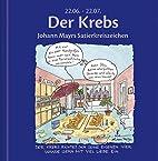 Johann Mayrs Satierkreiszeichen, Der Krebs…