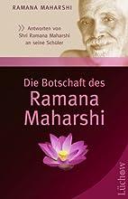 Die Botschaft des Ramana Maharshi: Antworten…
