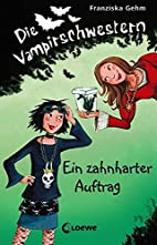 Die Vampirschwestern 03. Ein zahnharter…