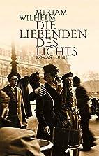 Die Liebenden des Lichts by Mirjam Wilhelm