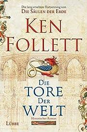 Die Tore der Welt: Roman von Ken Follett