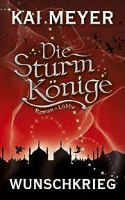 Die Sturmkönige - Wunschkrieg: Roman af…