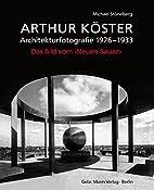Arthur Köster : Architekturfotografie…