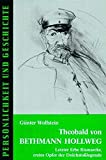 Theobald von Bethmann Hollweg : letzter Erbe Bismarcks, erstes Opfer der Dolchstosslegende / Günter Wollstein