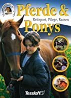 Pferde und Ponys. Reitsport, Pflege, Rassen…