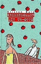 Krisensommer mit Ur-Otto by Kirsten Boie