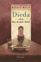 Dieda oder Das fremde Kind by Renate Welsh