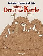 Drei miese, fiese Kerle by Paul Maar