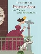 Prinzessin Anna oder Wie man einen Helden…