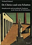 De Chirico und sein Schatten: Metaphysische und surrealistische Tendenzen in der Kunst des 20. Jahrhunderts (German Edition), Schmied, Wieland