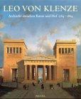 Leo von Klenze : Architekt zwischen Kunst und Hof 1784-1864 / herausgegeben von Winfried Nerdinger ; mitarbeit Sonja Hildebrand, Ulrike Steiner und Thomas Weidner