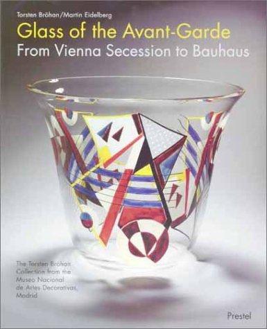 Glass of the Avant-Garde: Cristal de Vanguardia, Brohan, Torsten; Eidelberg, Martin; Cooper-Hewitt Museum