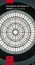 Pinakothek der Moderne : Munich : guide to…