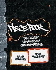 Piecebook: The Secret Drawings of Graffiti…