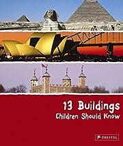 13 Buildings Children Should Know (13…