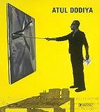 Atul Dodiya by Ranjit Hoskote