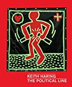 Keith Haring: The Political Line by Dieter…