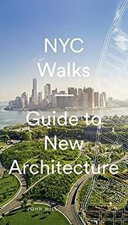 NYC Walks: Guide to New Architecture de John…
