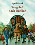 Wo geht's nach Dublin? by Sigrid Heuck