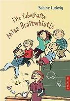 Die fabelhafte Miss Braitwhistle by Sabine…