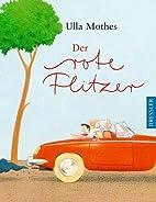 Der rote Flitzer by Ulla Mothes