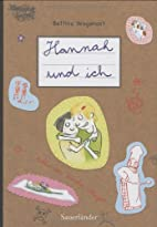 Hannah und ich by Bettina Wegenast