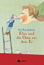 Elias und die Oma aus dem Ei by Iva…