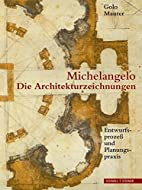Michelangelos Architekturzeichnungen by Golo…